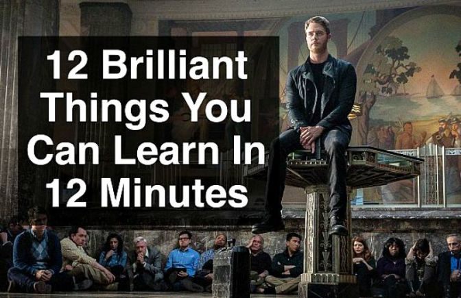 12 Brilliant Things You Can Learn In 12 Minutes